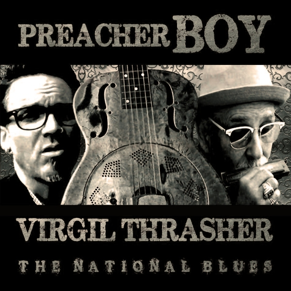 Preacher Boy - Virgil Thrasher - The National Blues