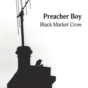 Preacher Boy - Black Market Crow - Cover 2